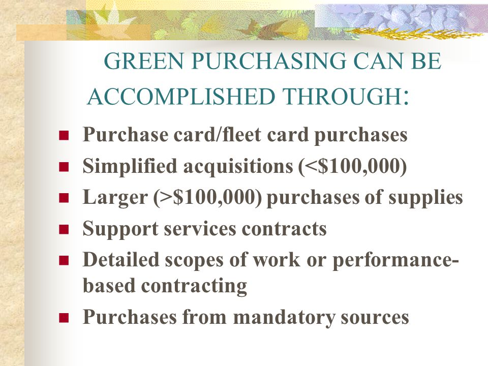 GREEN PURCHASING CAN BE ACCOMPLISHED THROUGH: