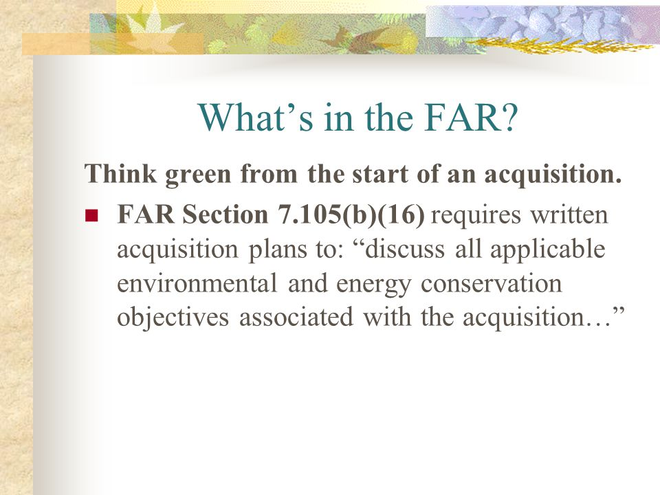What's in the FAR Think green from the start of an acquisition.