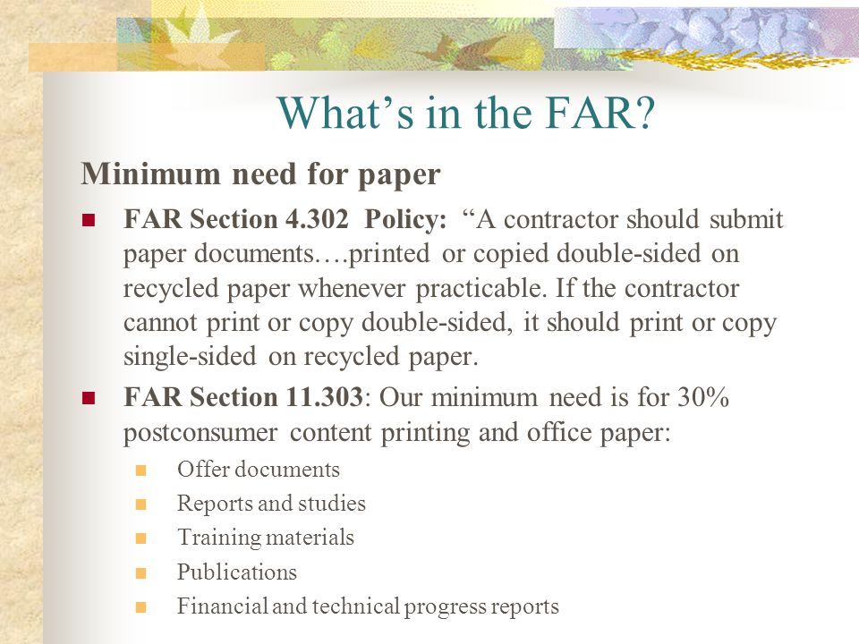 What's in the FAR Minimum need for paper
