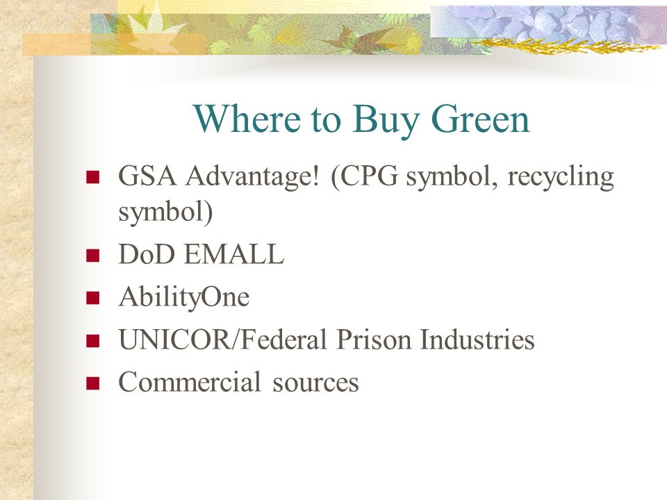Where to Buy Green GSA Advantage! (CPG symbol, recycling symbol)