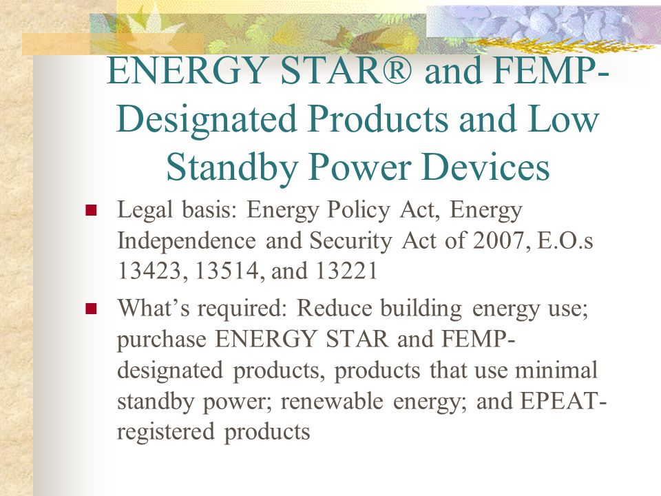 ENERGY STAR® and FEMP-Designated Products and Low Standby Power Devices