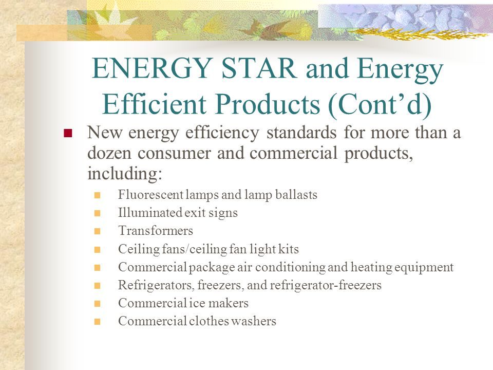 ENERGY STAR and Energy Efficient Products (Cont'd)