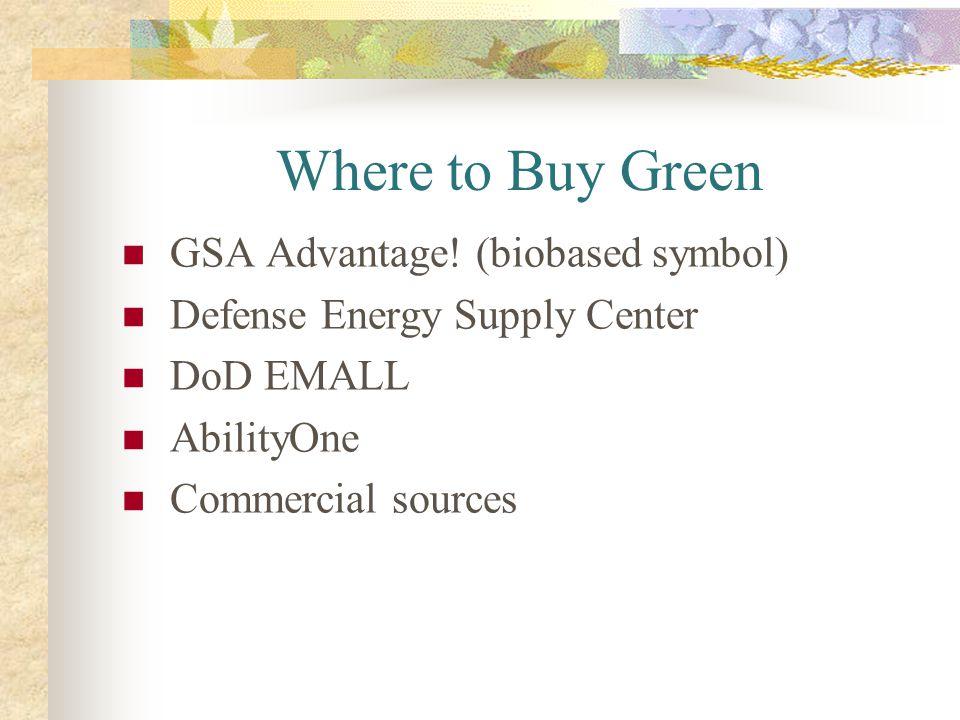 Where to Buy Green GSA Advantage! (biobased symbol)
