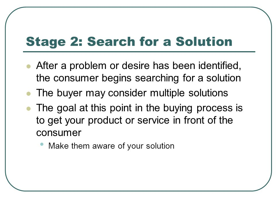 Stage 2: Search for a Solution