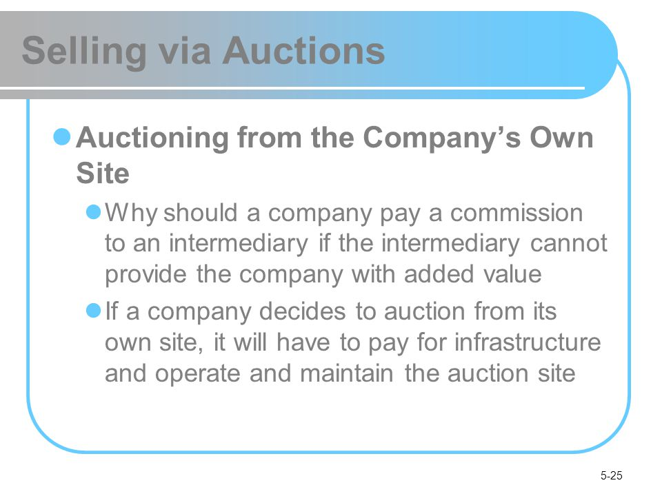 Selling via Auctions Auctioning from the Company's Own Site