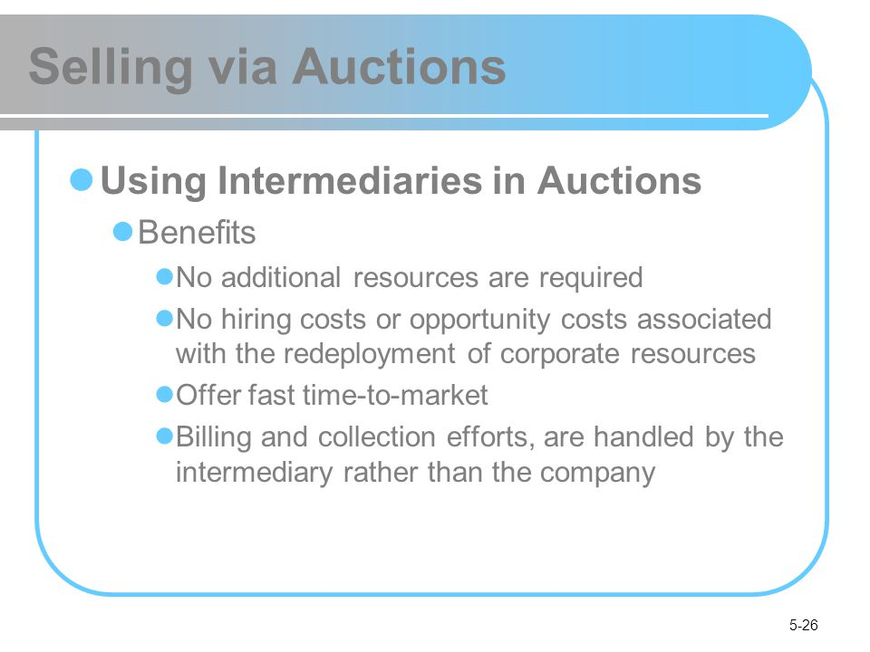 Selling via Auctions Using Intermediaries in Auctions Benefits