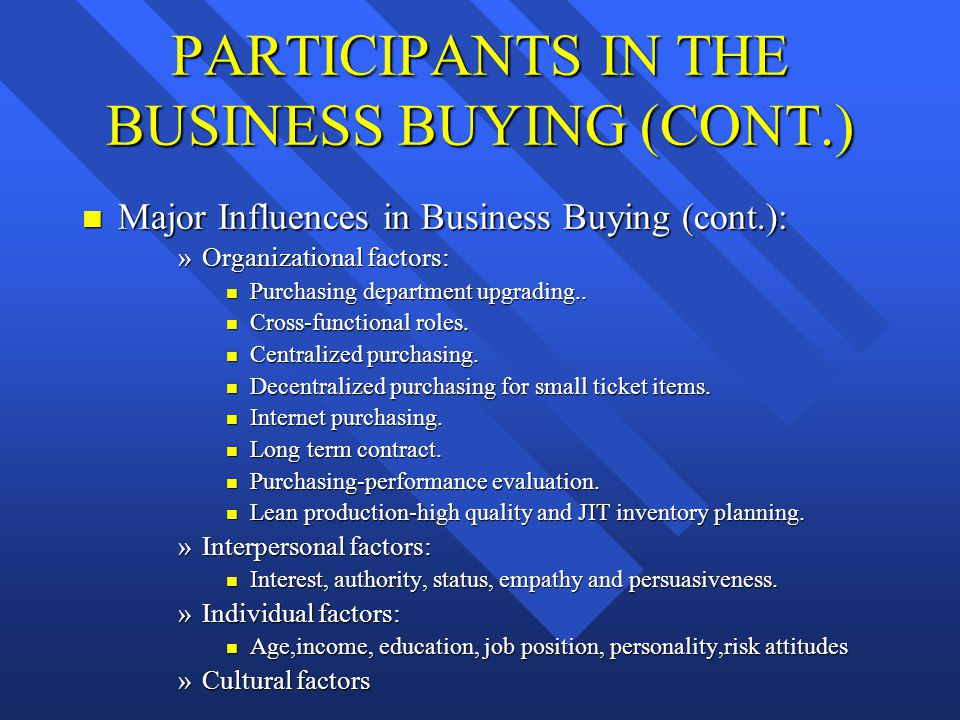 PARTICIPANTS IN THE BUSINESS BUYING (CONT.)
