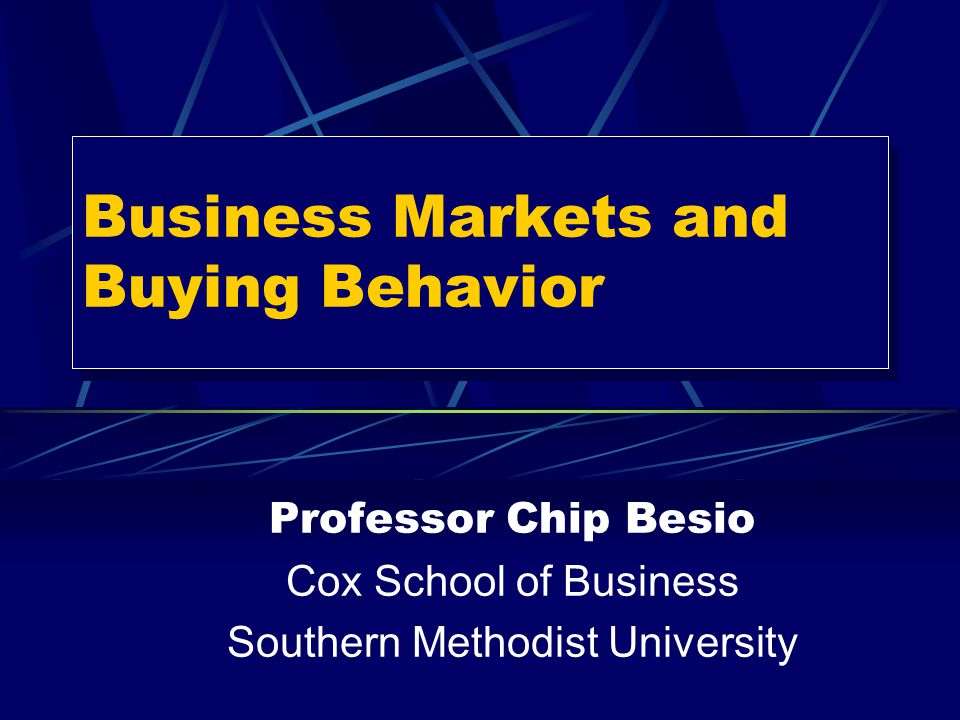 Business Markets and Buying Behavior