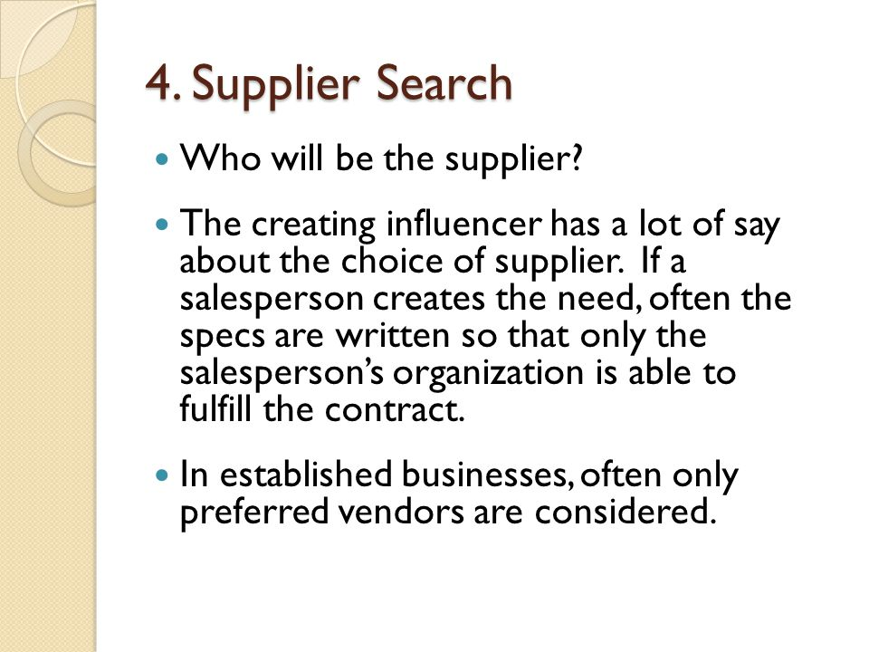 4. Supplier Search Who will be the supplier