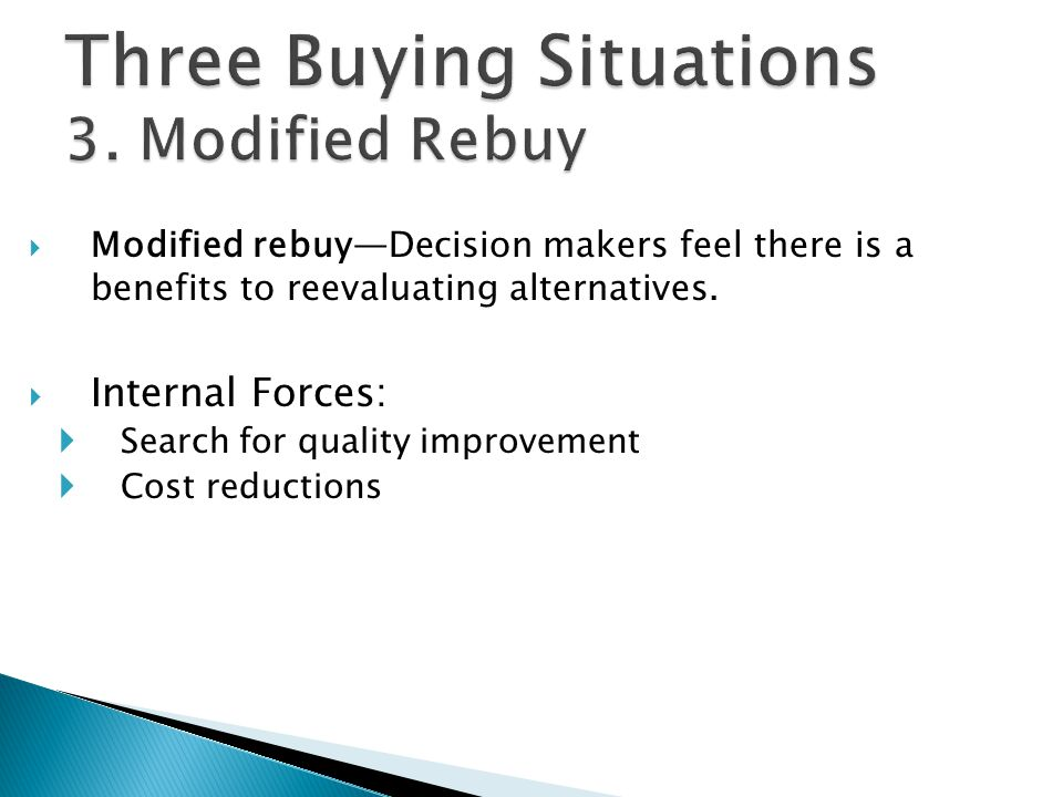 Three Buying Situations 3. Modified Rebuy