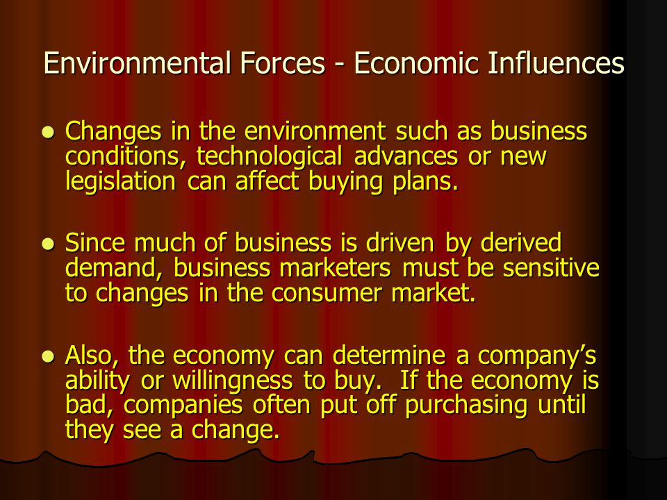 Environmental Forces - Economic Influences