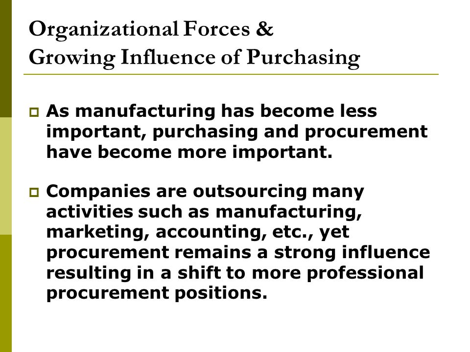 Organizational Forces & Growing Influence of Purchasing