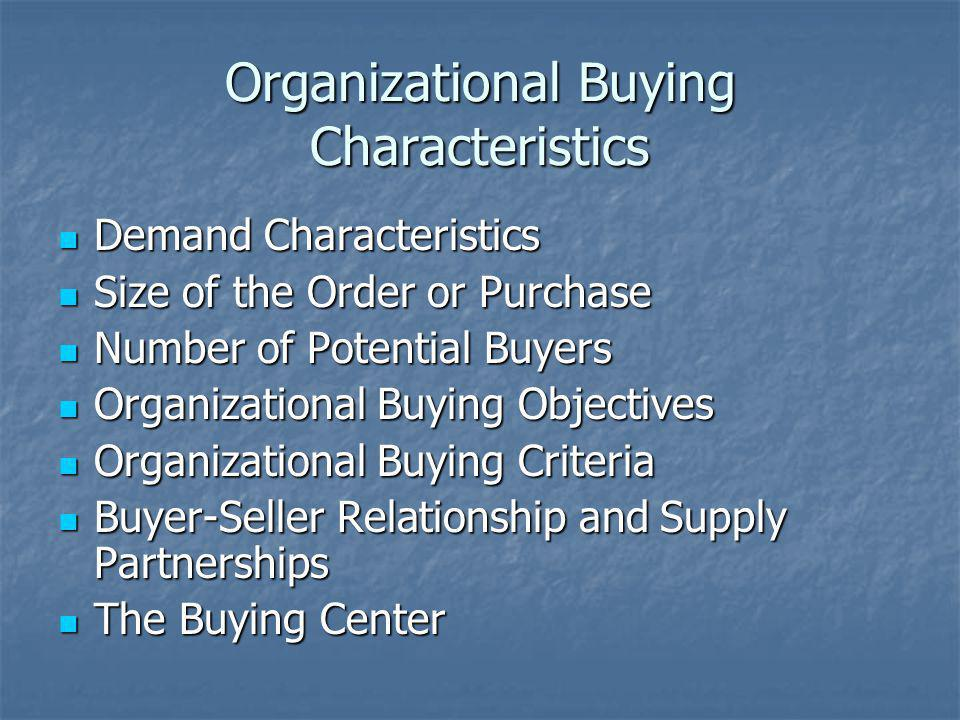 Organizational Buying Characteristics