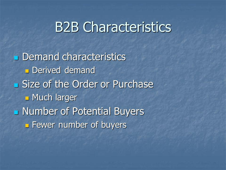 B2B Characteristics Demand characteristics