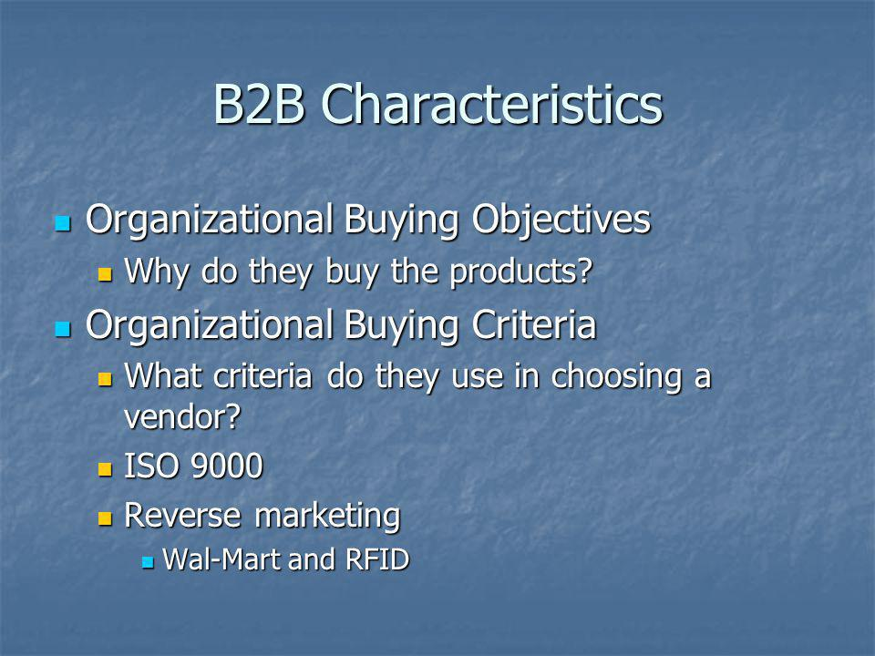 B2B Characteristics Organizational Buying Objectives