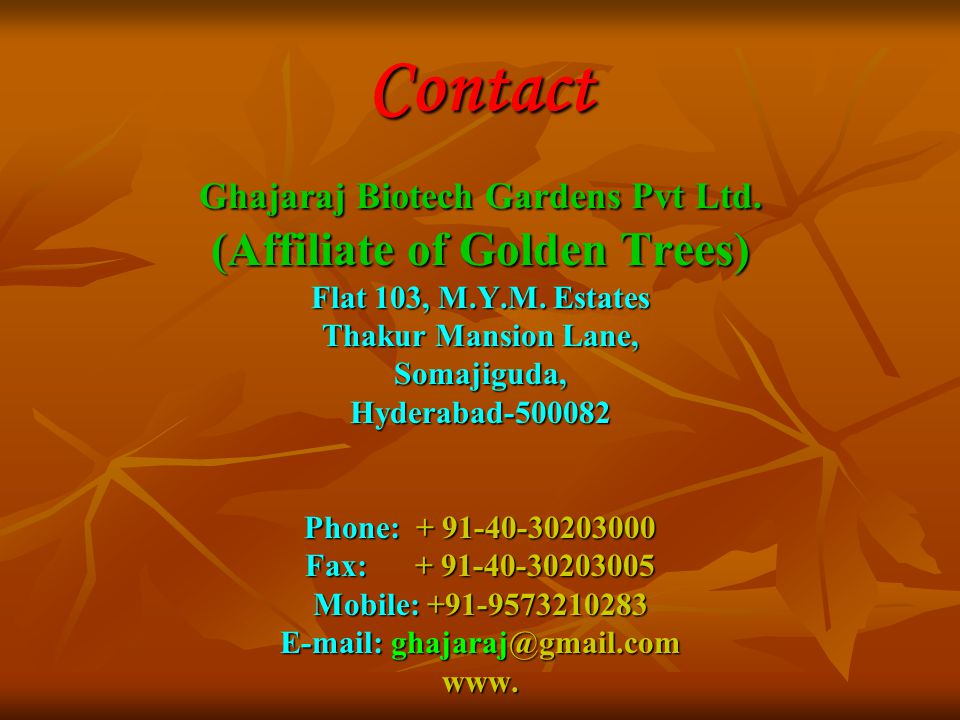 Contact (Affiliate of Golden Trees) Ghajaraj Biotech Gardens Pvt Ltd.