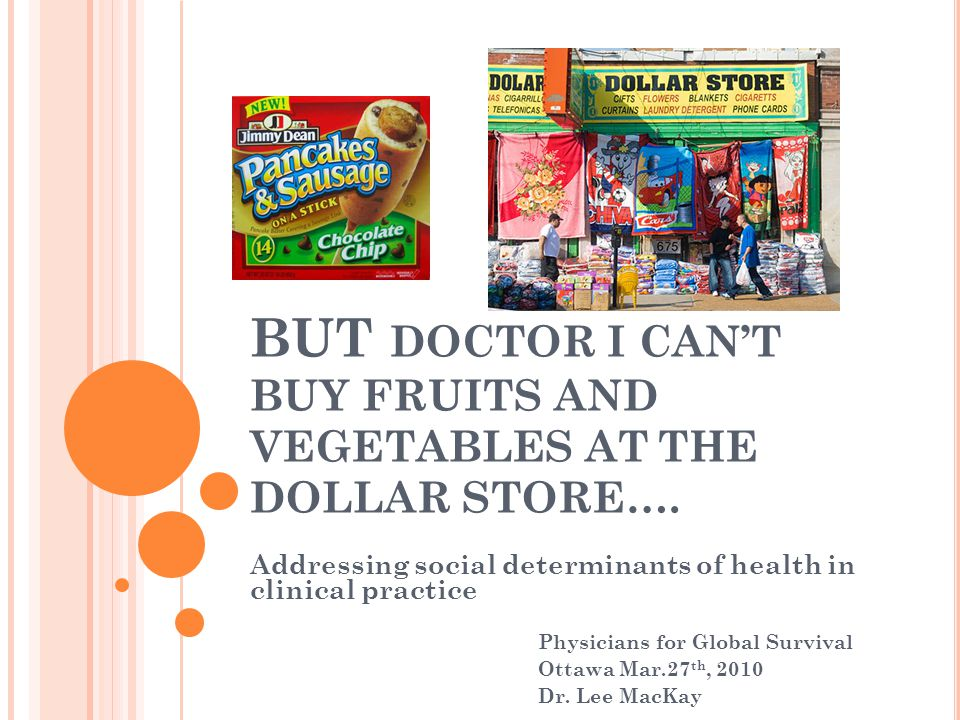 BUT DOCTOR I CAN'T BUY FRUITS AND VEGETABLES AT THE DOLLAR STORE….