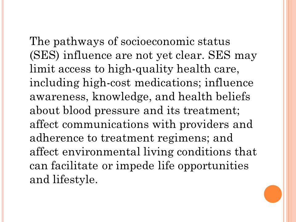 The pathways of socioeconomic status (SES) influence are not yet clear