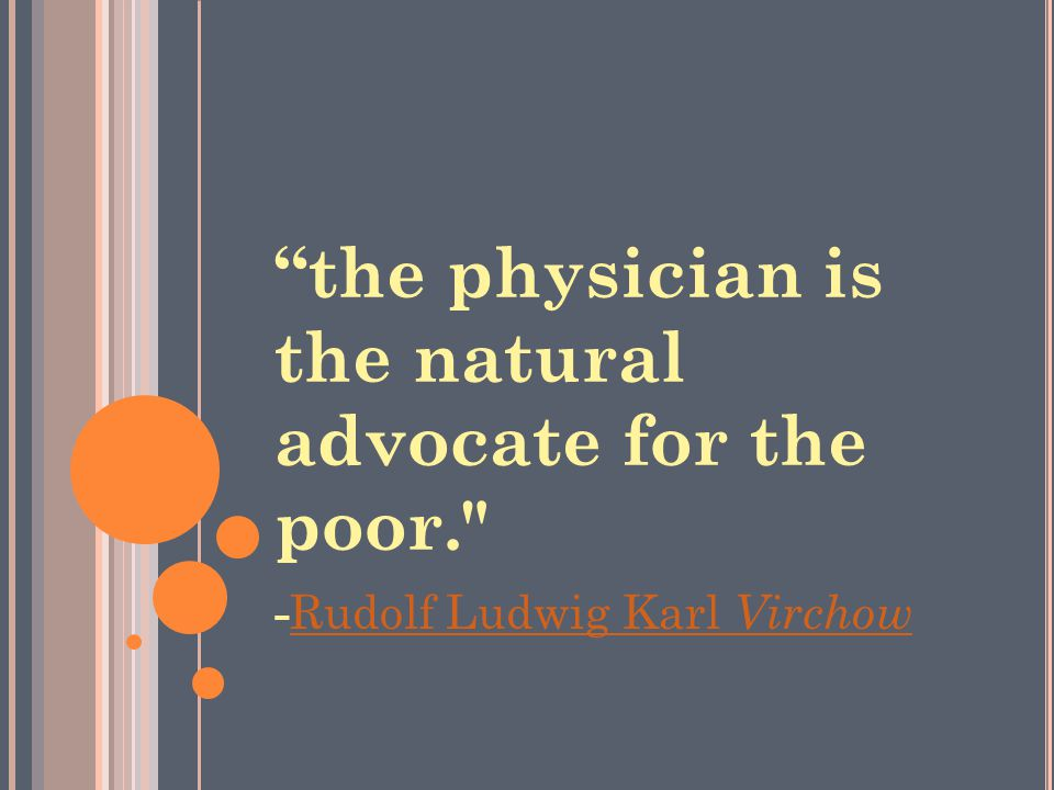the physician is the natural advocate for the poor.