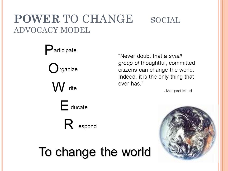 POWER TO CHANGE SOCIAL ADVOCACY MODEL