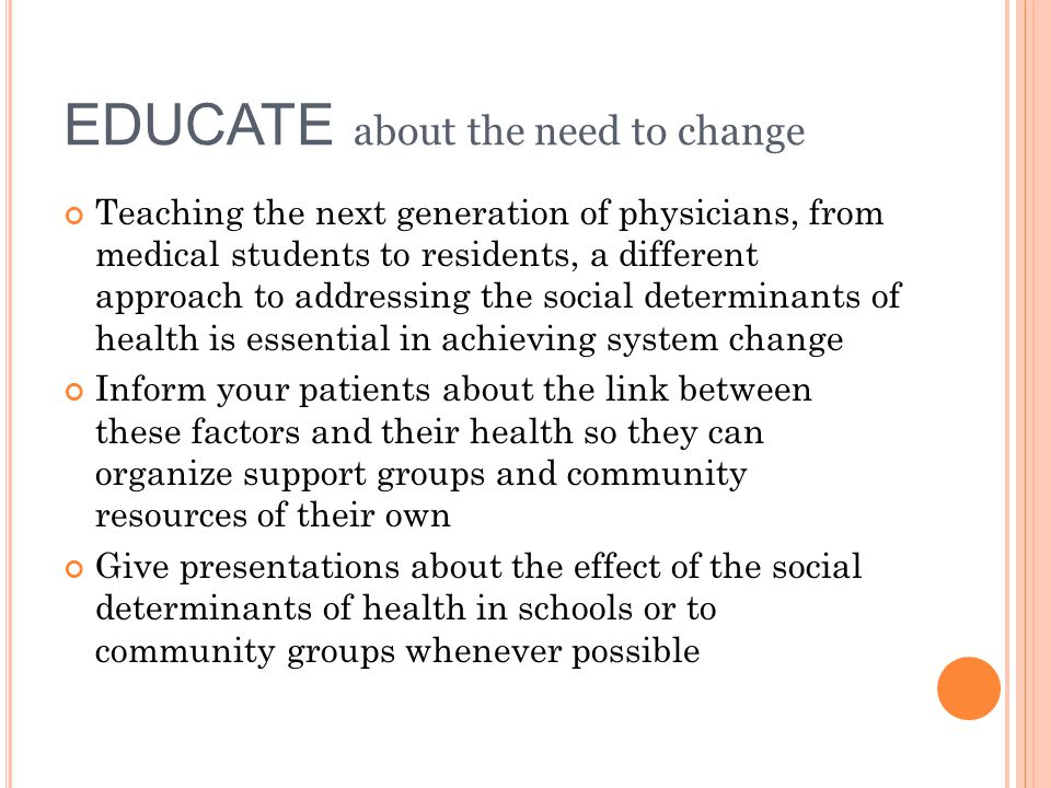 EDUCATE about the need to change