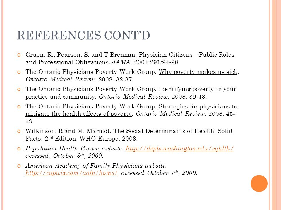 REFERENCES CONT'D Gruen, R.; Pearson, S. and T Brennan. Physician-Citizens—Public Roles and Professional Obligations. JAMA. 2004;291:94-98.