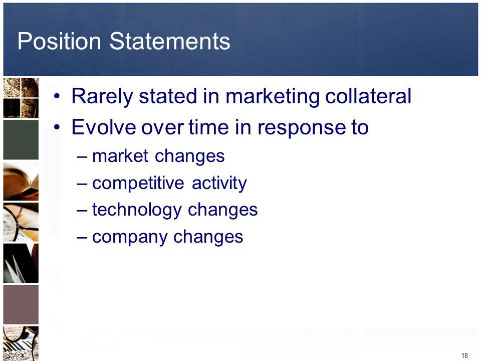 Position Statements Rarely stated in marketing collateral