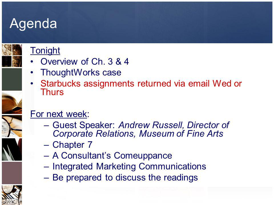 Agenda Tonight Overview of Ch. 3 & 4 ThoughtWorks case