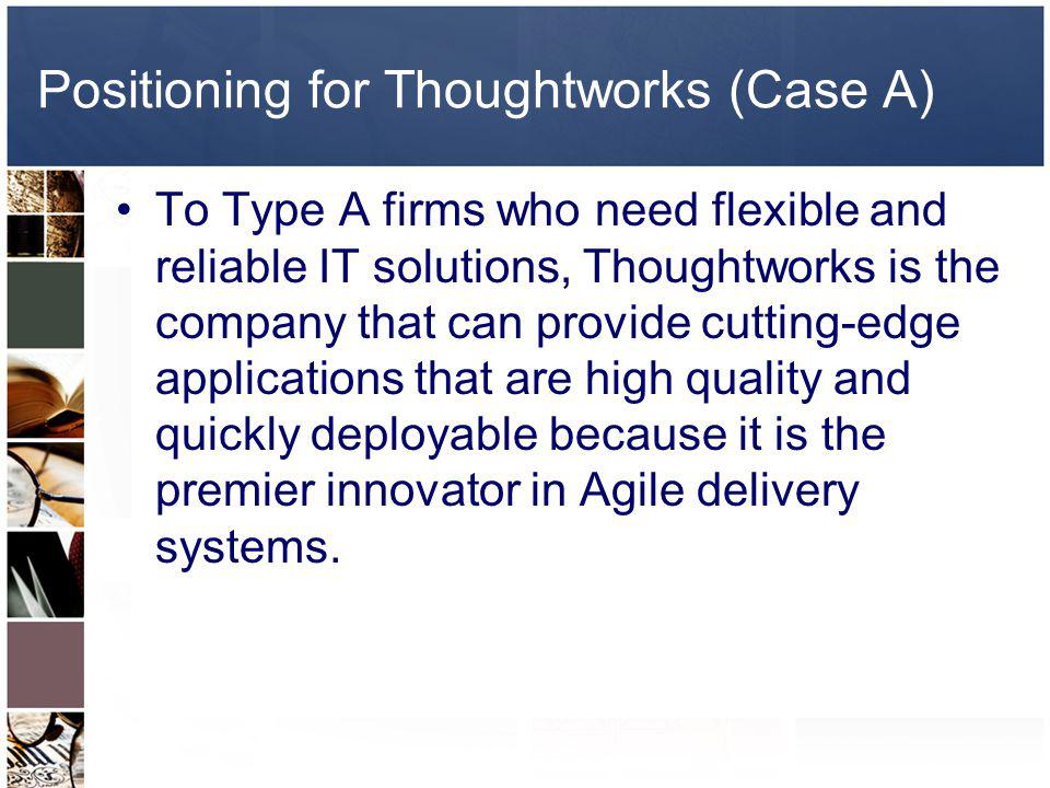Positioning for Thoughtworks (Case A)