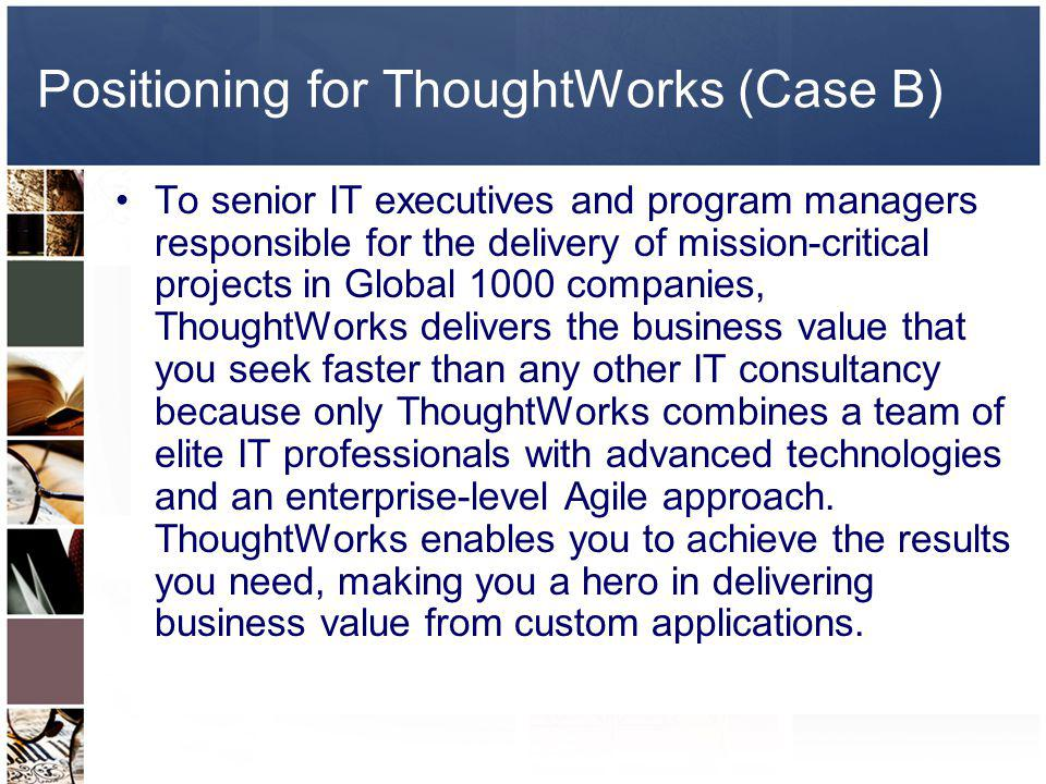 Positioning for ThoughtWorks (Case B)