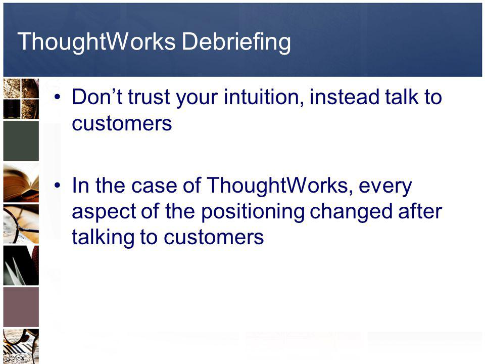 ThoughtWorks Debriefing