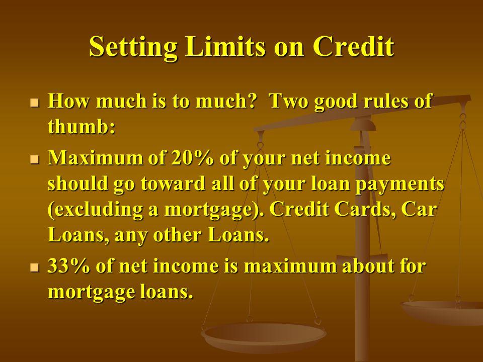 Setting Limits on Credit