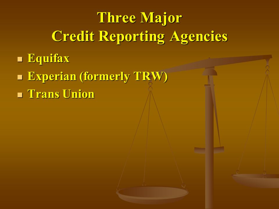 Three Major Credit Reporting Agencies