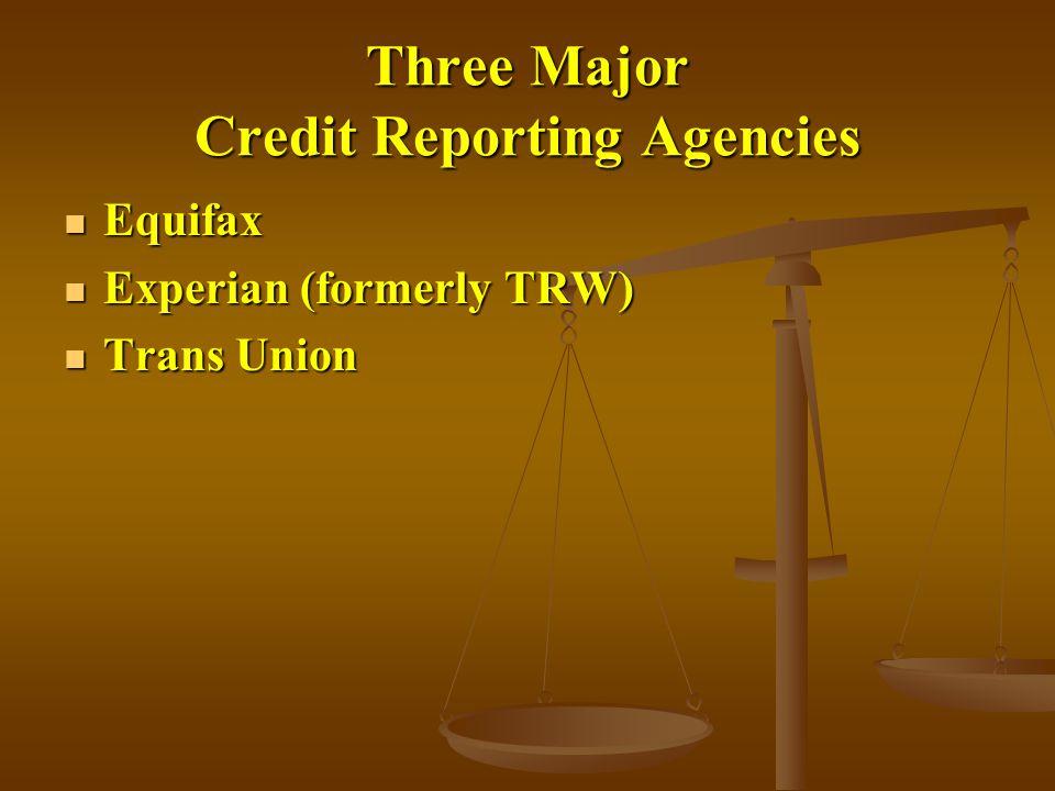 Three Major Credit Reporting Agencies