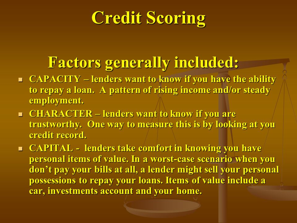 Credit Scoring Factors generally included: