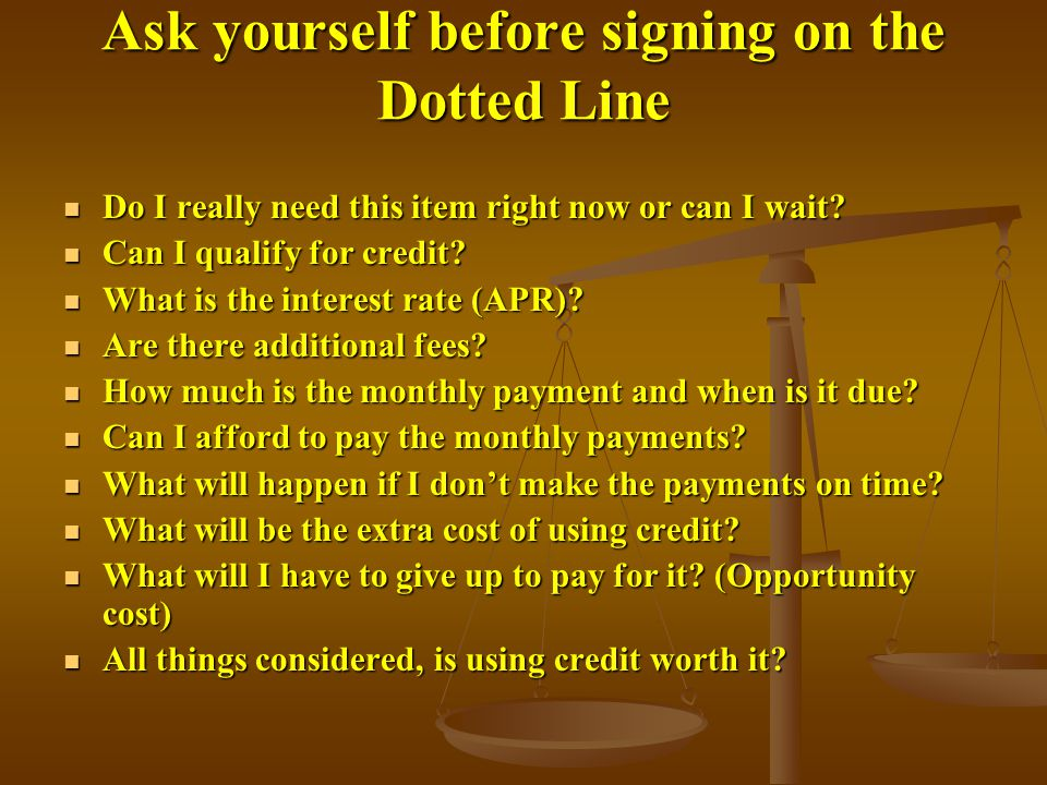 Ask yourself before signing on the Dotted Line