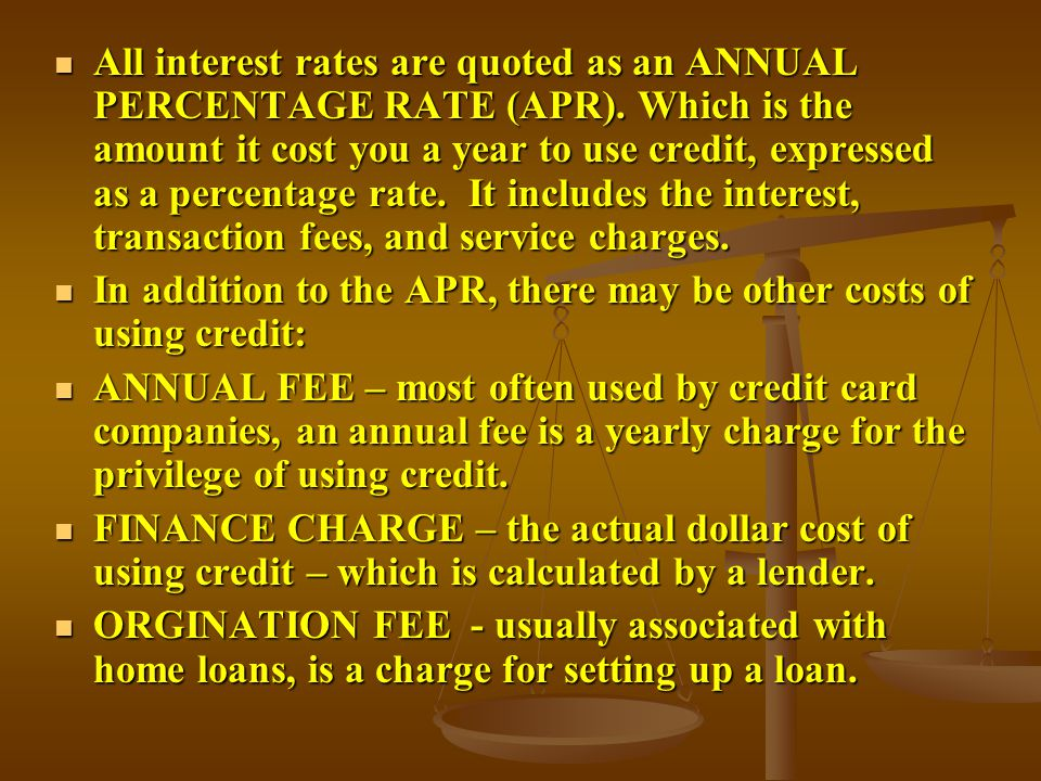 All interest rates are quoted as an ANNUAL PERCENTAGE RATE (APR)
