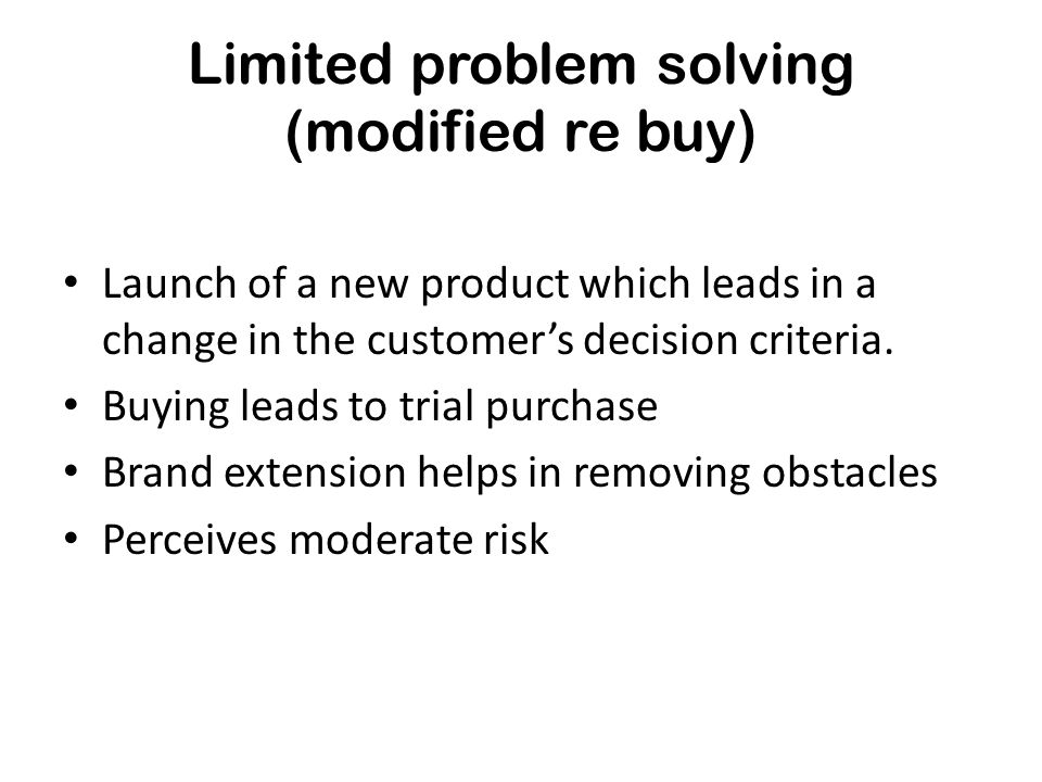 Limited problem solving (modified re buy)