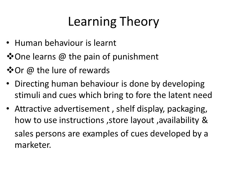 Learning Theory Human behaviour is learnt