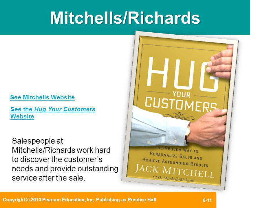 Mitchells/Richards See Mitchells Website. See the Hug Your Customers Website.