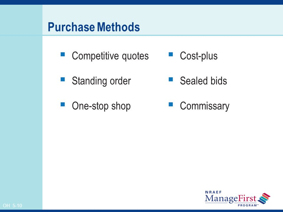 Purchase Methods Competitive quotes Standing order One-stop shop