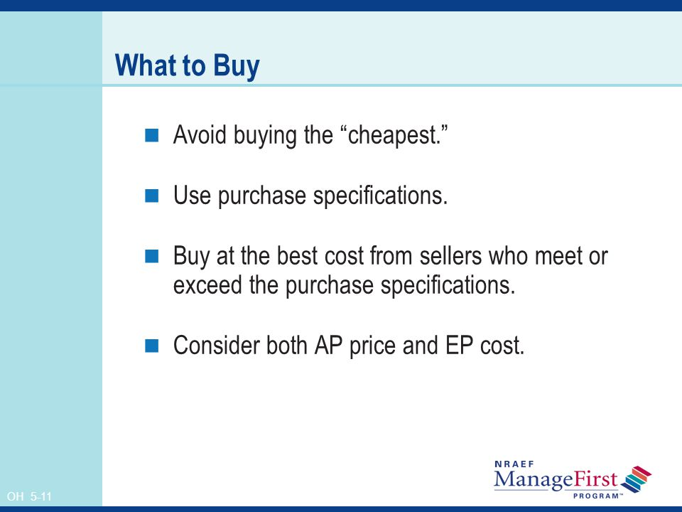 What to Buy Avoid buying the cheapest. Use purchase specifications.