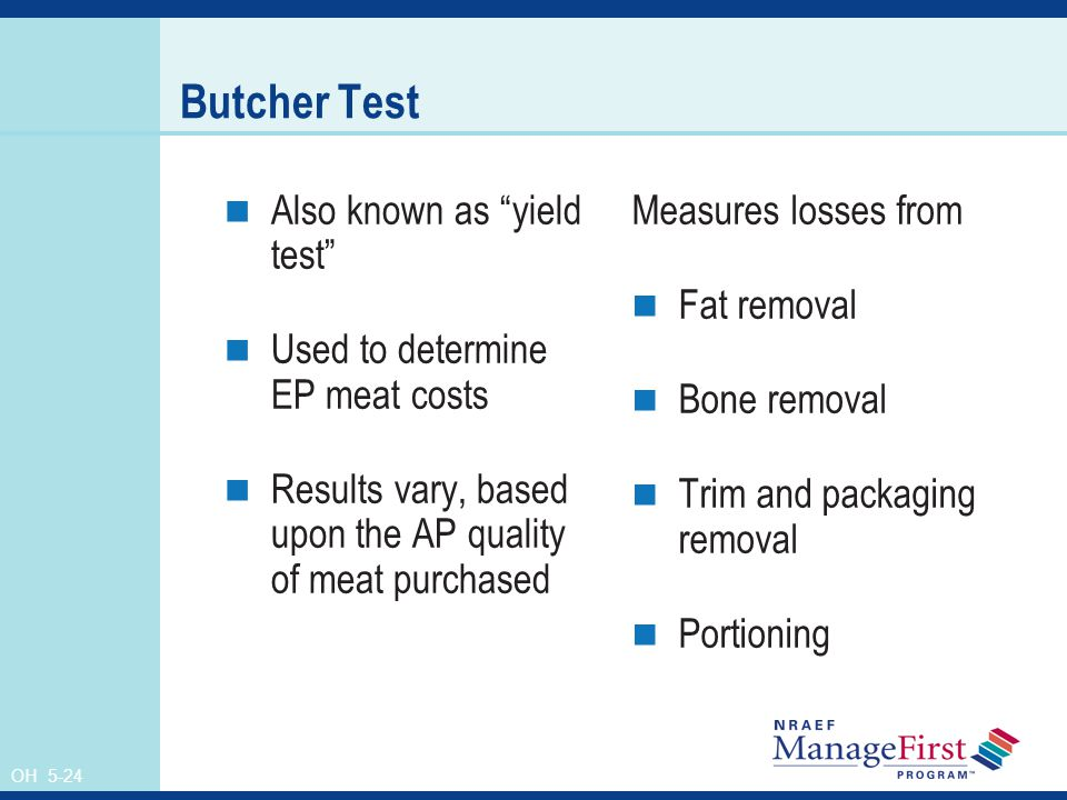Butcher Test Also known as yield test
