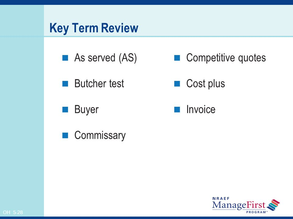 Key Term Review As served (AS) Butcher test Buyer Commissary