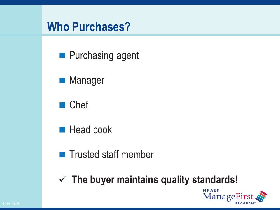 Who Purchases Purchasing agent Manager Chef Head cook