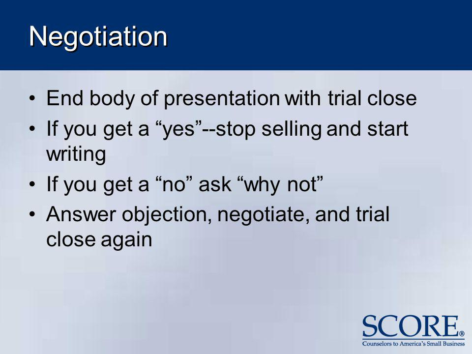 Negotiation End body of presentation with trial close