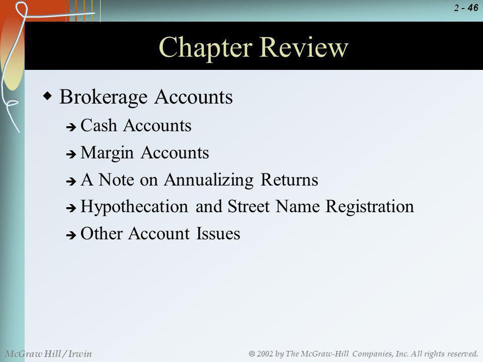 Chapter Review Brokerage Accounts Cash Accounts Margin Accounts