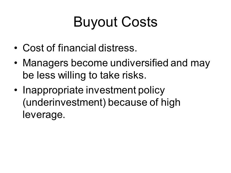 Buyout Costs Cost of financial distress.