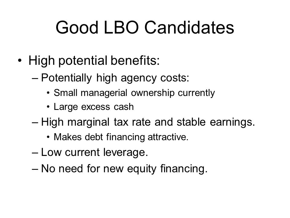 Good LBO Candidates High potential benefits: