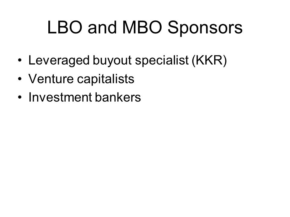 LBO and MBO Sponsors Leveraged buyout specialist (KKR)